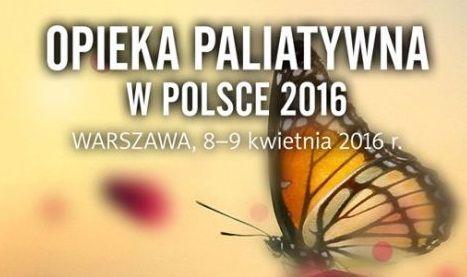 Konferencja Opieka Paliatywna w Polsce 2016 – zaproszenie do udziału