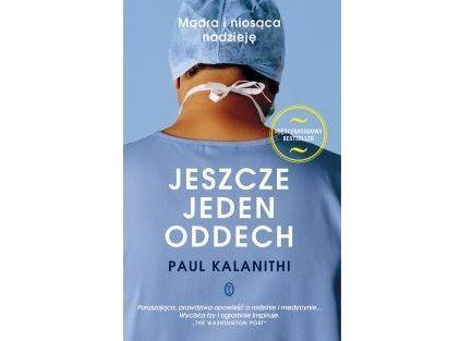 Paul Kalanithi: Jeszcze jeden oddech