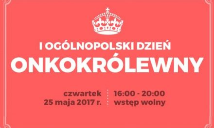 Pierwszy Ogólnopolski Dzień OnkoKrólewny