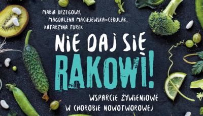 Żywienie w chorobie nowotworowej poradnik Brzegowy, Maciejewska-Cebulak i Turek