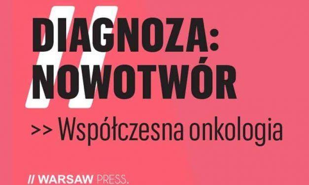 """Kampania edukacyjna """"Diagnoza: Nowotwór – współczesna onkologia"""""""