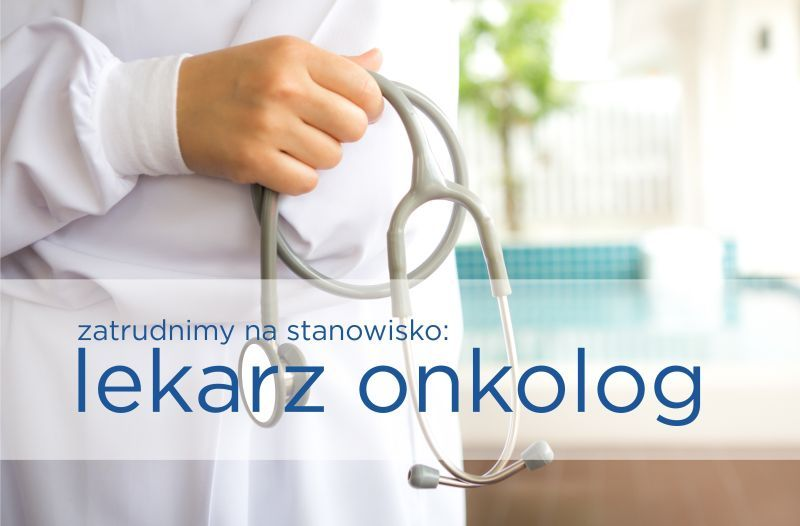Oferta pracy: lekarz onkolog